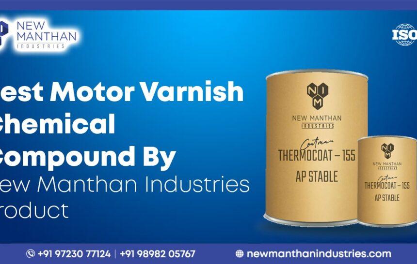 Motor Varnish Chemical Manufacturer